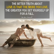 Love picture quote - The bitter truth abou