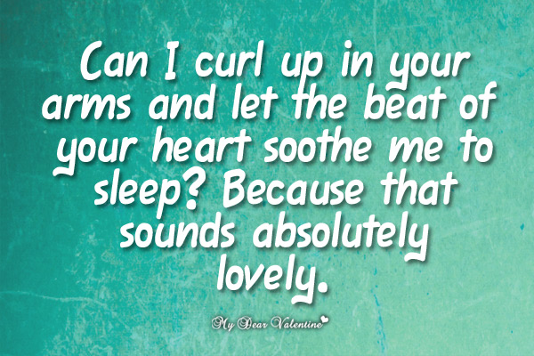 Love Picture Quotes - Can i curl up in your arms