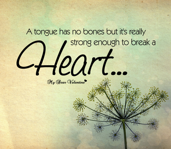 Love Quotes - A tongue has no bones but it's really strong