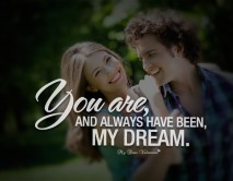 Love Quotes For Her - You are and always have been my dream