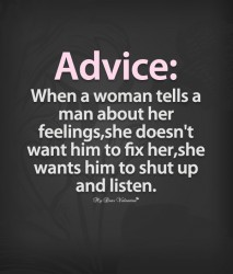 Love Quotes For Her - Advice - When a women tells a man about