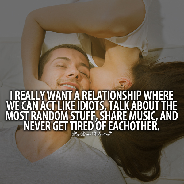 Love Quotes For Her - I really want a relationship where