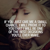 Love Quotes For Her - If you just give me a small chance