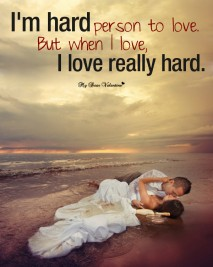 Love Picture Quotes for her - I'm hard person to love