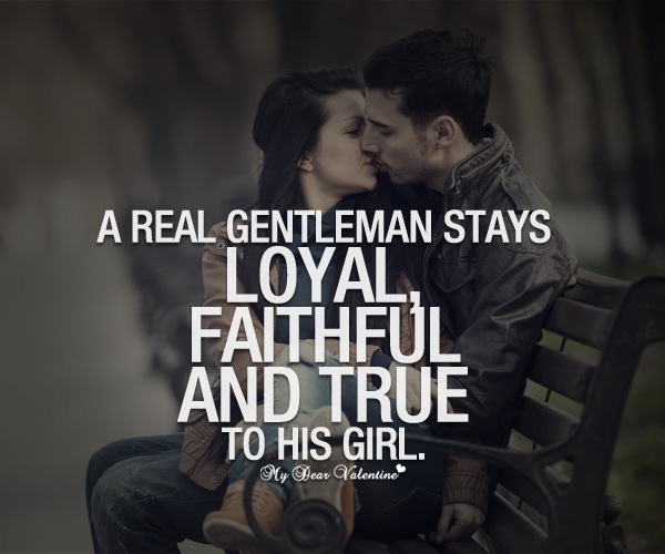 Love Quotes For Him - A true gentleman stays loyal