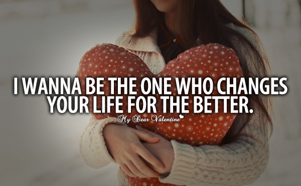 Love Quotes For Him - I wanna be the one