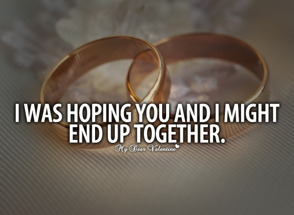 Love Quotes I Was Hoping You And I Might End Up Together