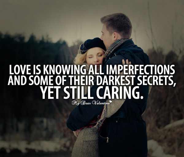 Love Quotes - Love is knowing all imperfections
