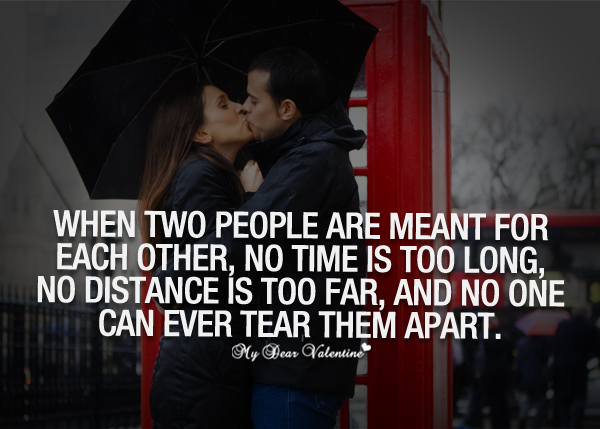 Love Quotes - When two people are meant for each other