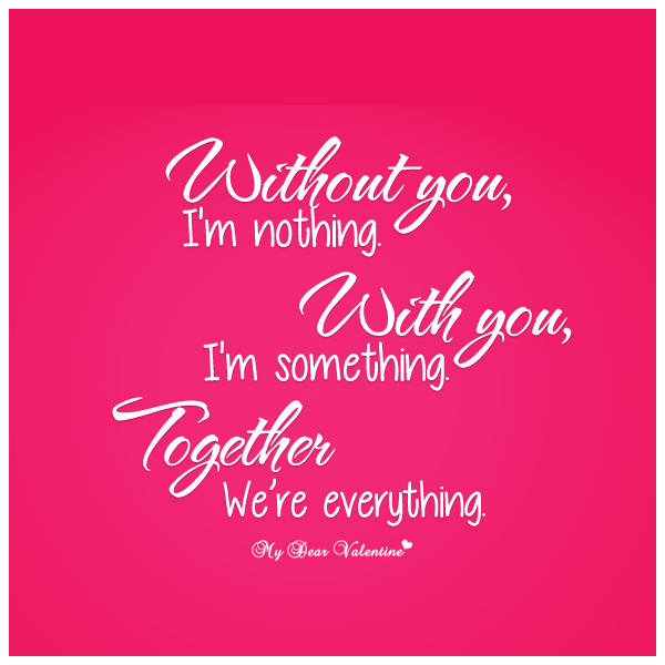 Love Quotes - Without you I'm nothing