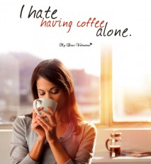 Missing You Picture Quote - Hate Having Coffee Alone