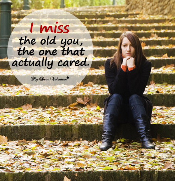 Missing You Picture Quote - I miss the old