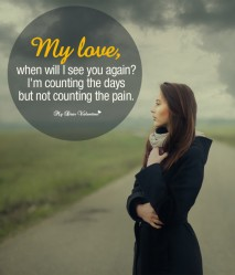 Missing You Picture Quote - My love when will i