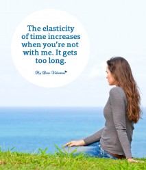 Missing You Picture Quote - The elasticity of time increases