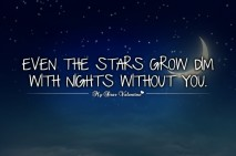 Missing You Quotes - Even the stars grow dim with nights without you