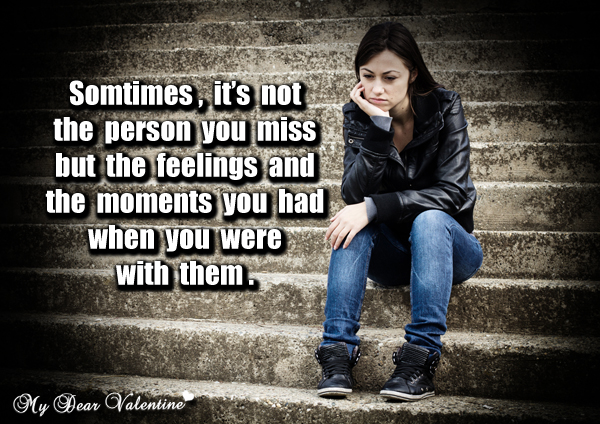 Missing You Quotes - Sometimes its not the person you miss