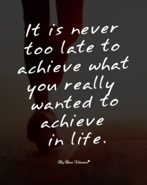 Motivational Picture Quotes - It is never too late
