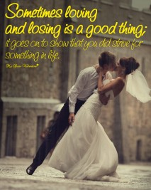 Motivational Picture Quotes - Sometimes loving and losing