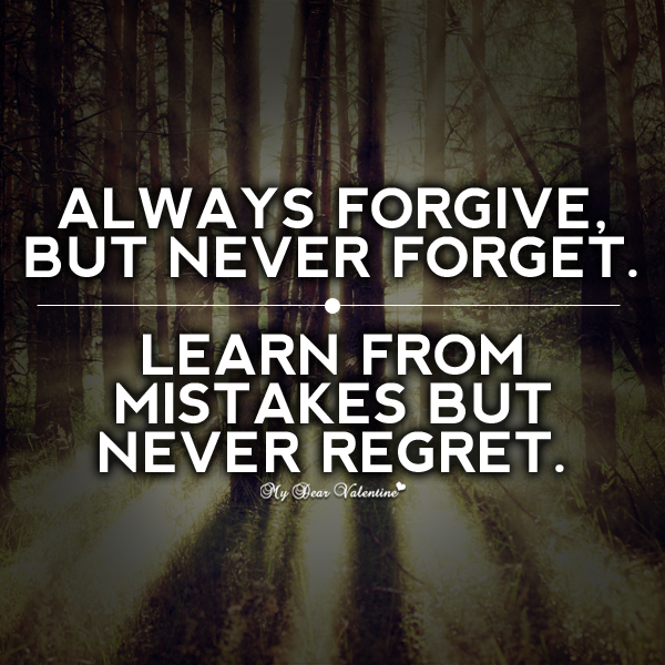Motivational Quotes - Always forgive but never forget