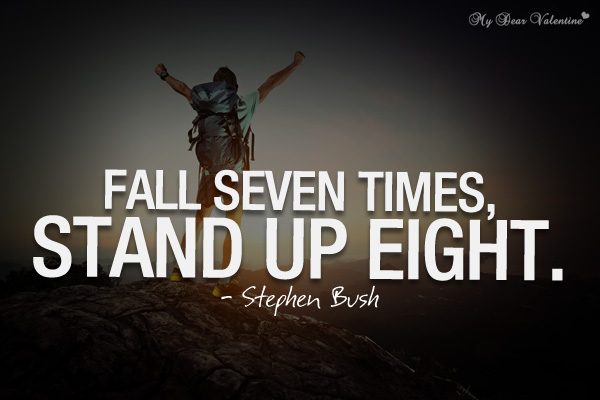 Motivational Quotes - Fall seven times stand up eight