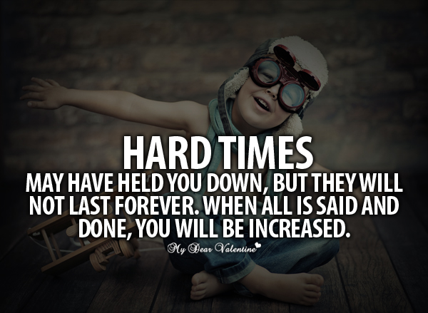 Motivational Quotes - Hard times may have held you down