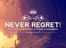 Motivational Quotes - Never regret if it's good, it's wonderful