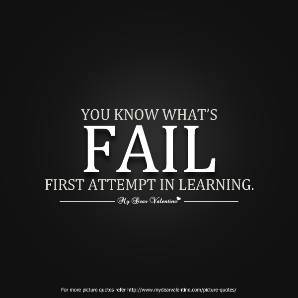 Motivational Quotes - You know what is fail