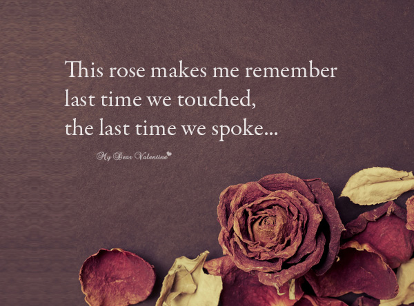 Romantic Quotes - This rose makes me remember