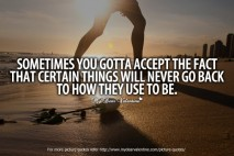 Sad Friendship Quotes - Sometimes you gotta accept the fact