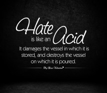 Sad Love Quotes - Hate is like an acid