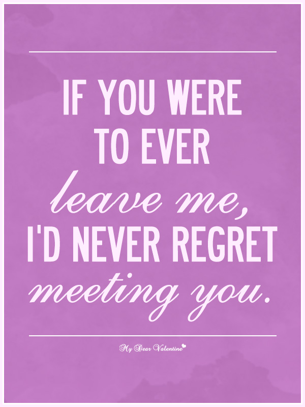 Sad Love Quotes - If you ever leave me