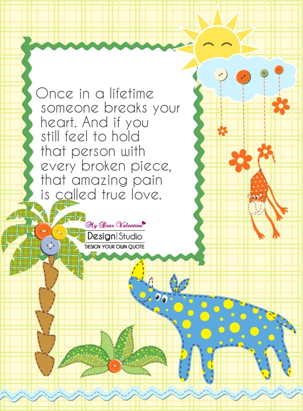 Sad Love Quotes - Once in a lifetime someone breaks your heart