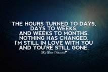 Sad Love Quotes - The hours turned to days
