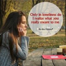Sad Picture Quote - Only in loneliness do I realize