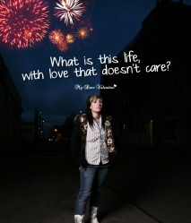 Sad Picture Quote - Life with love that doesn't care