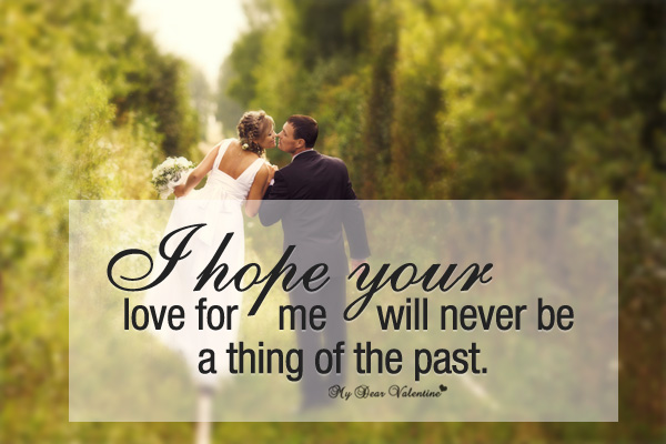 Sweet Love Quotes - I hope your love for me
