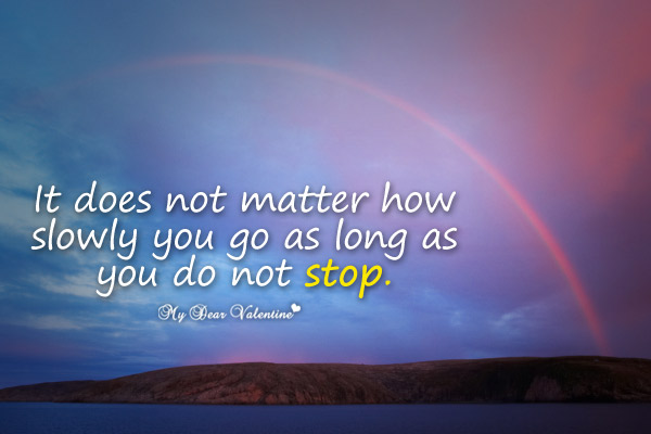 Sweet Love Quotes - It does not matter how slowly you go