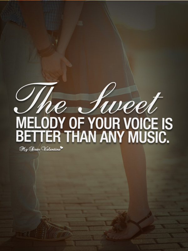Sweet Love Quotes - The sweet melody of your voice