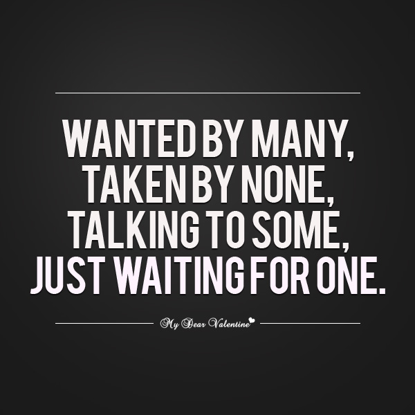 Sweet Love Quotes - Wanted by many Taken by none