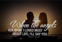 Sweet Love Quotes - When the angles asked what I loved