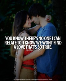 True Love Quotes - You know there is no one